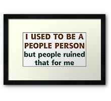 People Person Humor  Framed Print