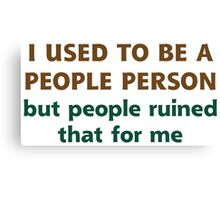People Person Humor  Canvas Print