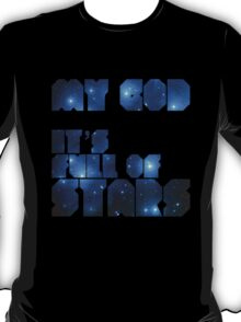 MY GOD, IT'S FULL OF STARS - 2001 T-Shirt