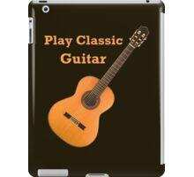 Play  Classic Guitar iPad Case/Skin