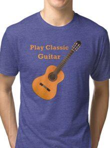 Play  Classic Guitar Tri-blend T-Shirt