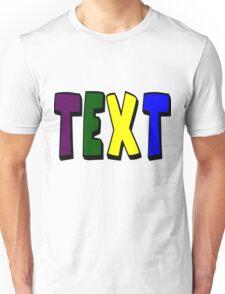 text Unisex T-Shirt