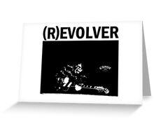 (R)EVOLVER print Greeting Card