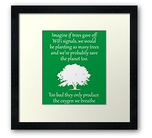 If trees give gave off wifi signal Framed Print