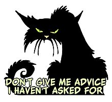 Don't Give Me Advice Angry Cat Saying Photographic Print