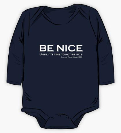 Road House - Be nice One Piece - Long Sleeve