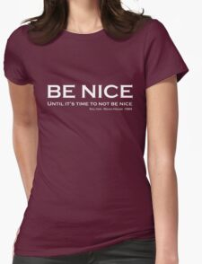 Road House - Be nice Womens Fitted T-Shirt