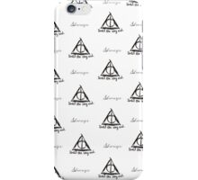 Always, Until the very end iPhone Case/Skin