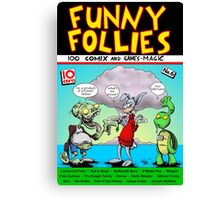 Funny Follies Canvas Print