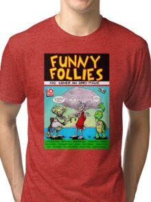 Funny Follies Tri-blend T-Shirt