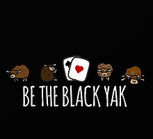 Be the black yak. by iridiscence
