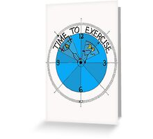 Time To Exercise Greeting Card