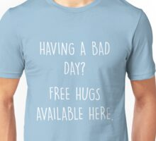 Bad Day? Free Hugs Unisex T-Shirt