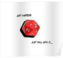 Crit Happens - Just Roll With It Poster