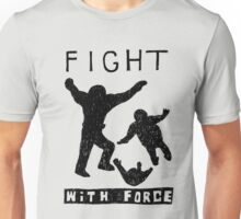 Fight With Force (Black) Unisex T-Shirt