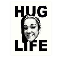 HUG LIFE - Black Font Art Print