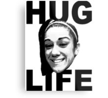 HUG LIFE - Black Font Metal Print