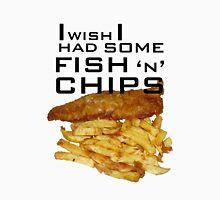 I Wish I Had Some Fish n Chips (Black Text) Unisex T-Shirt
