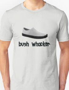 bush whacker T-Shirt