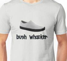 bush whacker Unisex T-Shirt