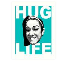 HUG LIFE - White Font Art Print