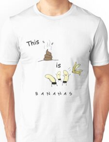 This shit is B-A-N-A-N-A-S Unisex T-Shirt