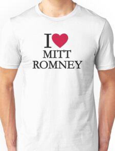 I love Mitt Romney Unisex T-Shirt