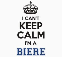 I cant keep calm Im a BIERE by icanting