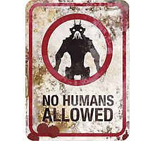 No humans allowed Photographic Print
