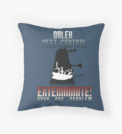 Dalek Pest Control Throw Pillow
