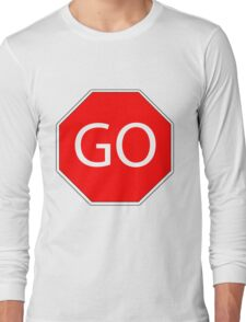 Go sign red  Long Sleeve T-Shirt