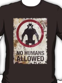 No humans allowed II T-Shirt