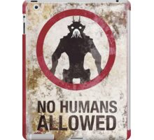 No humans allowed iPad Case/Skin