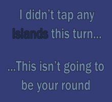 Didn't tap no islands (text) by ianablakeman