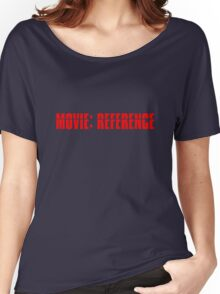 Movie Reference - Mission Impossible Women's Relaxed Fit T-Shirt