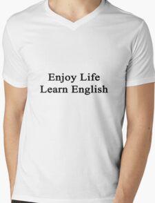 Enjoy Life Learn English  Mens V-Neck T-Shirt