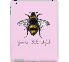 You're BEE-utiful iPad Case/Skin