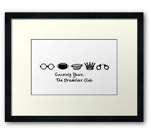 Sincerely Yours the Breakfast Club   Typography  Framed Print