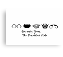 Sincerely Yours the Breakfast Club | Typography  Canvas Print