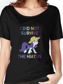 I Did Not Survive The Hiatus - MLP FiM - Brony Women's Relaxed Fit T-Shirt