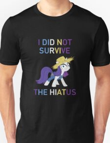 I Did Not Survive The Hiatus - MLP FiM - Brony T-Shirt