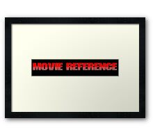 Movie Reference - Predator Framed Print
