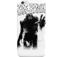 Return of the Living Dead - More Brains iPhone Case/Skin