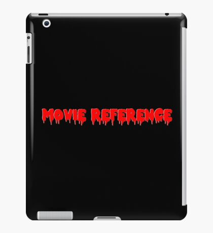 Movie Reference - Rocky Horror Picture Show iPad Case/Skin