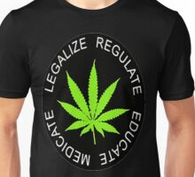 Weed:legalize Regulate Educate Medicate  Unisex T-Shirt