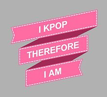 I KPOP THEREFORE I AM - GREY by Kpop Seoul Shop
