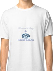 Ultimate Pi Day Classic T-Shirt