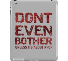 DONT BOTHER TOUGH - GREY iPad Case/Skin