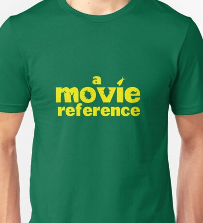 Movie Reference - A Bug's Life Unisex T-Shirt