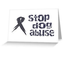 Stop Dog Abuse Greeting Card